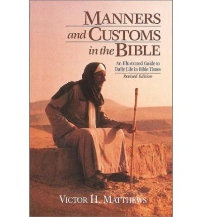Manners and Customs in the Bible