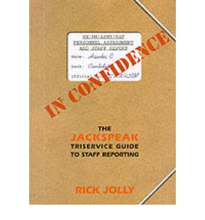 In Confidence: Jackspeak Triservice Guide to Staff Reporting