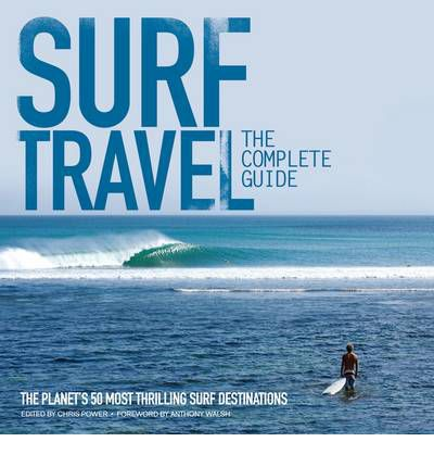 Surf Travel The Complete Guide