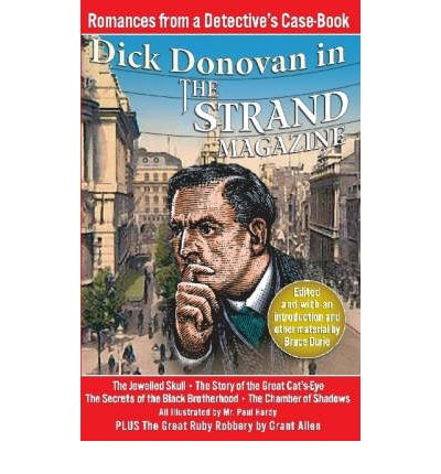 Romances from a Detective's Case-book: Dick Donovan in the Strand Magazine