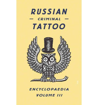 Russian Criminal Tattoo Encyclopaedia: v. 3