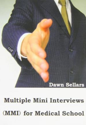 Multiple Mini Interviews (MMI) for Medical School