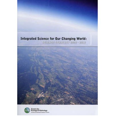 Integrated Science for Our Changing World : Science Strategy 2008-2013