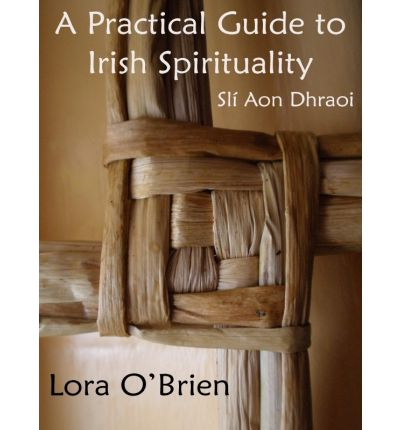 A Practical Guide to Irish Spirituality