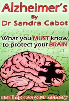 Alzheimer's: What You Must Know to Protect Your Brain