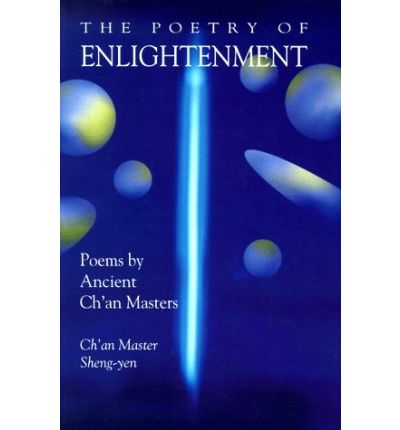 Poetry of Enlightenment: Poems by Ancient Ch'an Masters