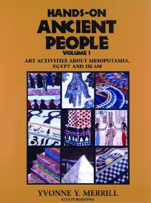 Hands-On Ancient People: Art Activities about Mesopotamia, Egypt, and Islam