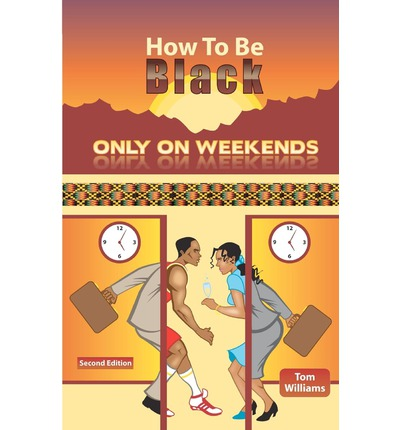 How to Be Black Only on Weekends