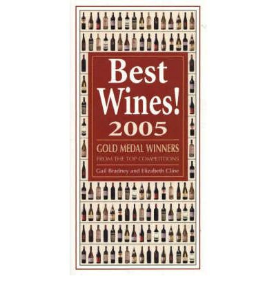 Best Wines! 2005: Gold Medal Winners From The Top Competitions