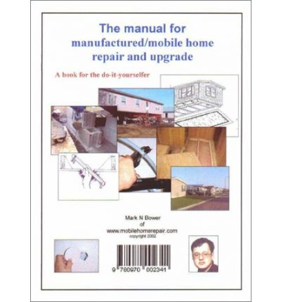 The Manual for Manufactured/Mobile Home Repair and Upgrade