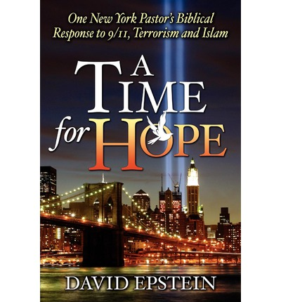 A Time for Hope: One New York Pastor's Biblical Response to 9/11, Terrorism and Islam