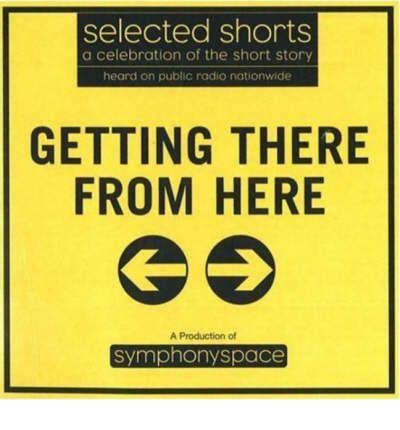 Selected Shorts: Getting There from Here