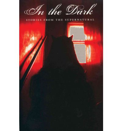 In the Dark: Stories from the Supernatural