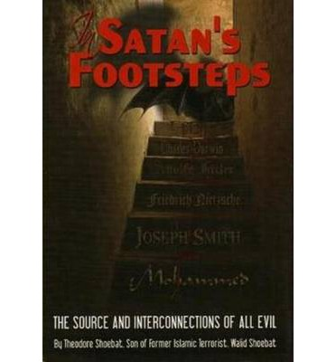 In Satan's Footsteps: The Source & Interconnections of All Evil