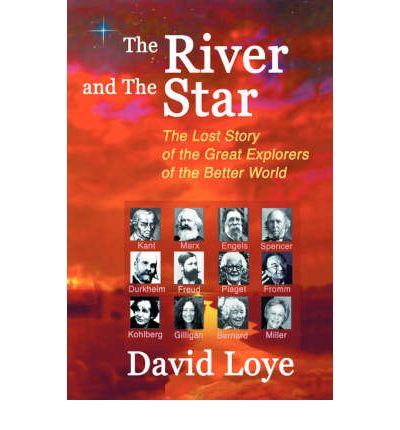 The River and the Star : The Lost Story of the Great Explorers of the Better World