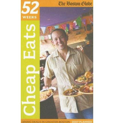 52 Weeks: Cheap Eats: Dining Deals in Greater Boston