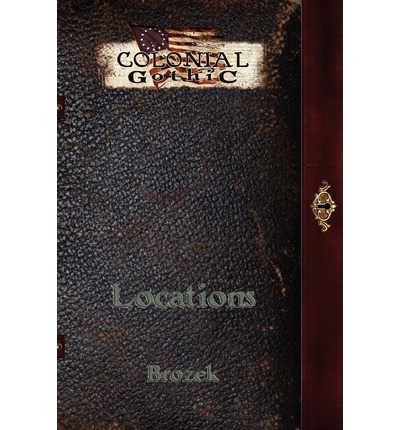Colonial Gothic: Locations
