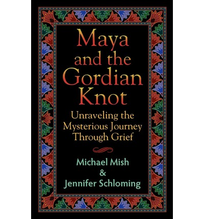 Maya and the Gordian Knot: Unraveling the Mysterious Journey Through Grief