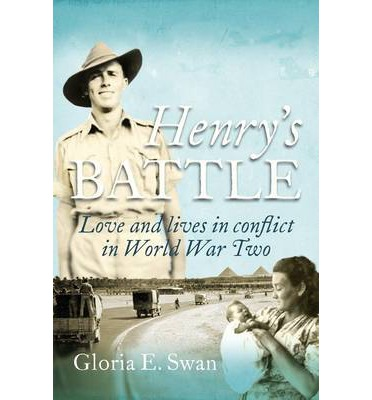 Henry's Battle : Love and Lives in Conflict in World War Two.