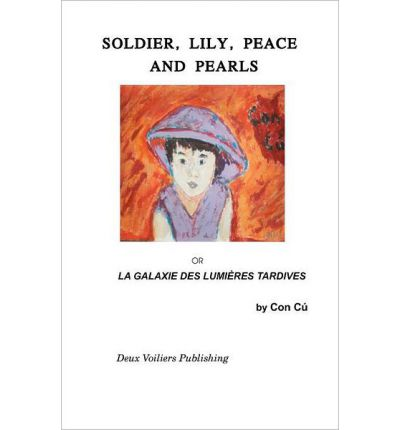 Soldier, Lily, Peace and Pearls: La Galaxie Des Lumieres Tardives