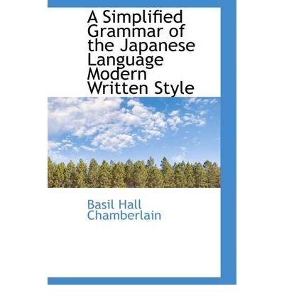 A Simplified Grammar of the Japanese Language: Modern Written Style