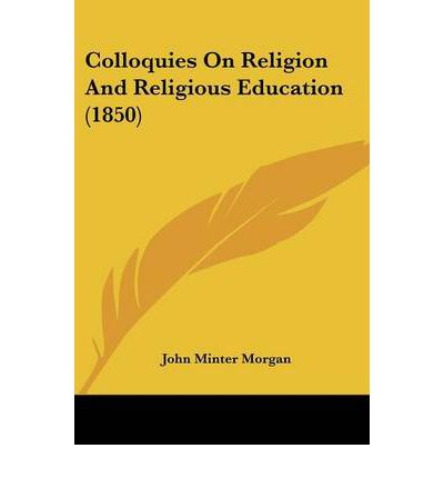 Colloquies On Religion And Religious Education (1850)