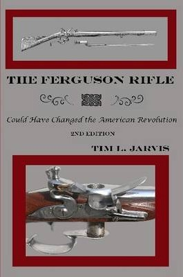 The Ferguson Rifle: Could Have Changed the American Revolution