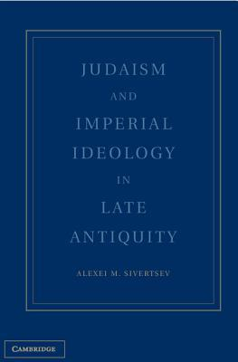 Judaism and Imperial Ideology in Late Antiquity
