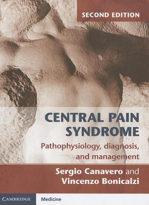 Central Pain Syndrome: Pathophysiology, Diagnosis and Management