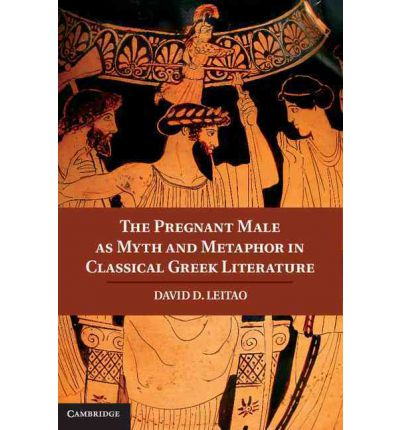 The Pregnant Male as Myth and Metaphor in Classical Greek Literature