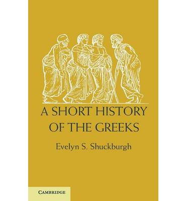 A Short History of the Greeks: from the Earliest Times to BC 146