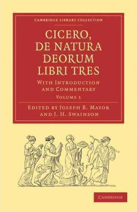 Cicero, De Natura Deorum Libri Tres 3 Volume Paperback Set: With Introduction and Commentary