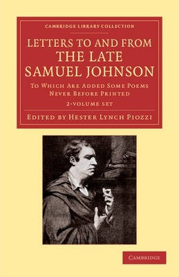 Letters to and from the Late Samuel Johnson, Ll.D. 2 Volume Set: To Which are Added Some Poems Never Before Printed
