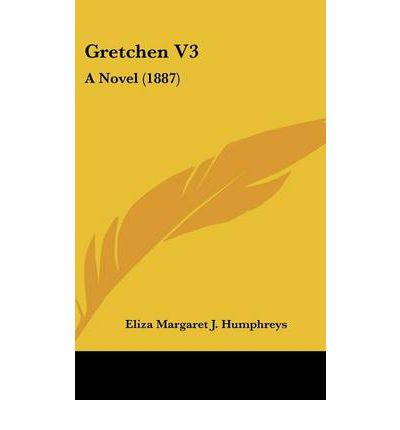 Gretchen V3: A Novel (1887)