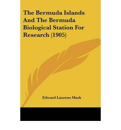 The Bermuda Islands and the Bermuda Biological Station for Research (1905)