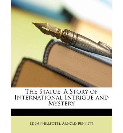 The Statue : A Story of International Intrigue and Mystery