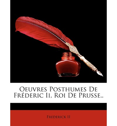 eBooks free download pdf Oeuvres Posthumes de Frederic II, Roi de Prusse.. ePub