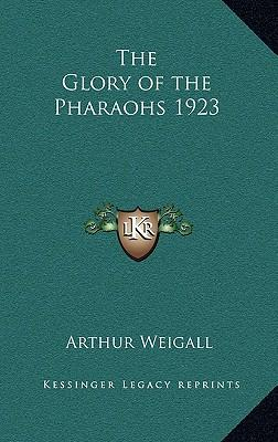 The Glory of the Pharaohs 1923