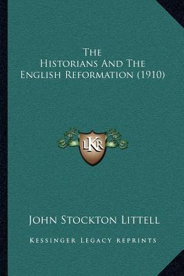 The Historians and the English Reformation (1910)