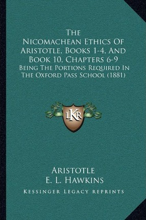 nicomachean ethics book 1 chapter 7 Back to phl200y home page back to course outline  topic #e45 aristotle, nicomachean ethics i1-7 18 january 2002 scribe: paula viola these minutes were spoken on 21 january for another version, go to the unspoken minutes.