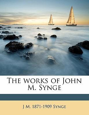 The Works of John M. Synge