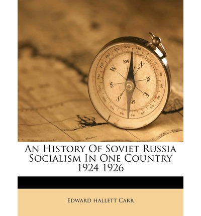 An History of Soviet Russia Socialism in One Country 1924 1926