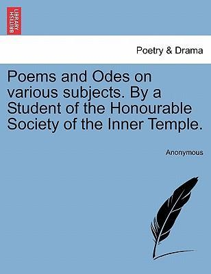 Amazon kindle books: Poems and Odes on Various Subjects. by a Student of the Honourable Society of the Inner Temple. FB2 by Anonymous 1241031061