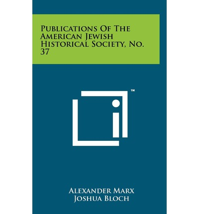 Publications of the American Jewish Historical Society, No. 37