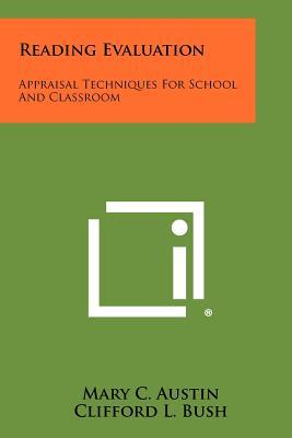 Reading Evaluation: Appraisal Techniques for School and Classroom
