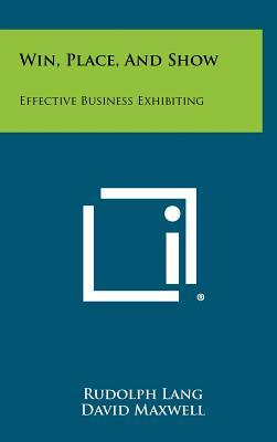 Win, Place, and Show: Effective Business Exhibiting