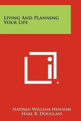Living and Planning Your Life