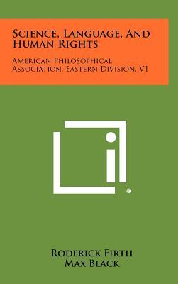 Science, Language, and Human Rights: American Philosophical Association, Eastern Division, V1