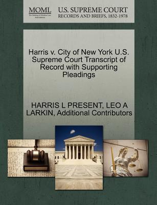 Harris V. City of New York U.S. Supreme Court Transcript of Record with Supporting Pleadings
