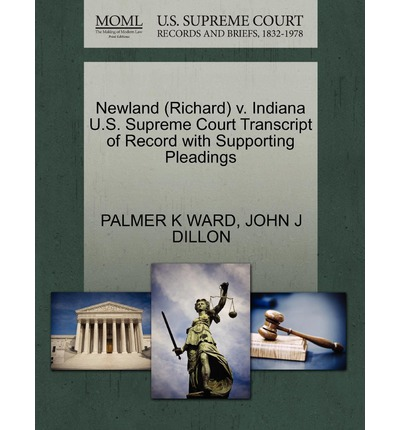 Newland (Richard) V. Indiana U.S. Supreme Court Transcript of Record with Supporting Pleadings